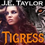 Tigress: Night Hawk Series, Volume 2 (       UNABRIDGED) by J.E. Taylor Narrated by Jane Boyer