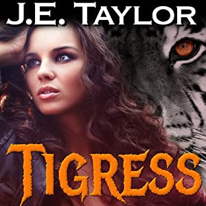 Tigress: Night Hawk Series, Volume 2 | [J.E. Taylor]