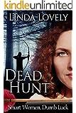 Dead Hunt (Smart Women, Dumb Luck Book 2)