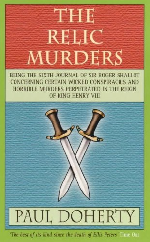 The Relic Murders (Tudor Whodunnits Featuring Roger Shallot)