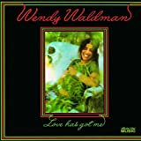 Wendy Waldman - Love Has Got Me