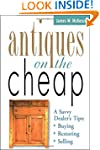Antiques on the Cheap: A Savvy Dealer...