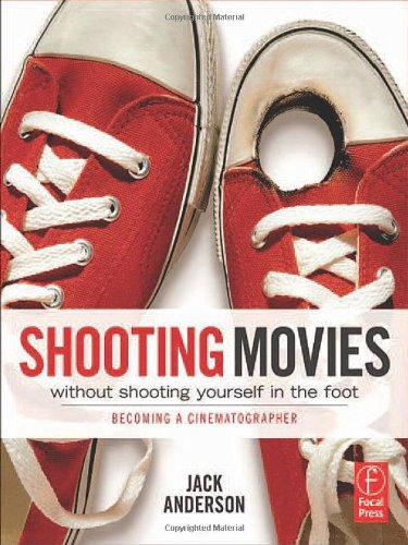 Shooting Movies Without Shooting Yourself in the Foot:...