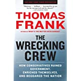 The Wrecking Crew: How Conservatives Rule ~ Thomas Frank