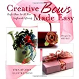Creative Bows Made Easy: Perfect Bows for All Your Crafts and Giftwrap ~ Offray