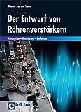 Der Entwurf von Röhrenverstärkern: Konzeption - Realisation - Evaluation