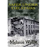 Safer Under The Stairsby Melanie Wyllie