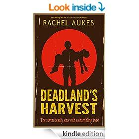 Deadland's Harvest: The Seven Deadly Sins With A Shambling Twist (Deadland Saga Book 2)
