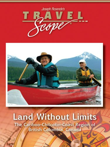 Land without Limits - The Cariboo-Chilcotin-Coast Region of British Columbia, Canada