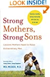Strong Mothers, Strong Sons: Lessons...