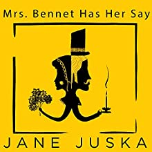 Mrs. Bennet Has Her Say (       UNABRIDGED) by Jane Juska Narrated by Lindy Nettleton