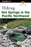 Search : Hiking Hot Springs in the Pacific Northwest, 4th (Regional Hiking Series)