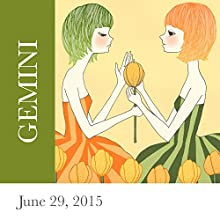 Gemini: June 29, 2015  by Tali Edut, Ophira Edut Narrated by Lesa Wilson