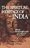 img - for The Spiritual Heritage of India: A Clear Summary of Indian Philosophy and Religion book / textbook / text book