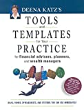 Deena Katz's Tools and Templates for Your Practice: For Financial Advisors, Planners, and Wealth Managers