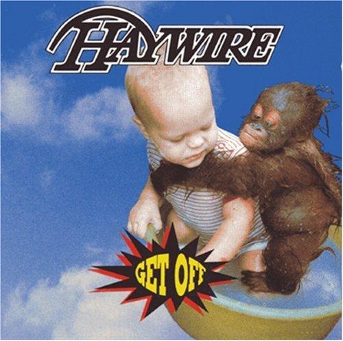 Haywire - Get Off - Zortam Music