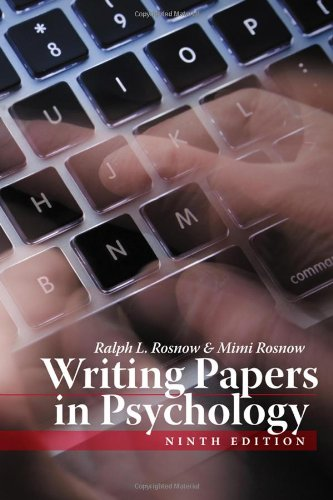 Writing Papers in Psychology Ralph L. Rosnow and Mimi Rosnow