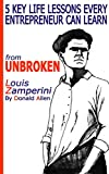 img - for 5 Key Life Secrets Every Smart Entrepreneur Should Learn from 'Unbroken' Louis Zamperini book / textbook / text book