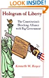 Hologram of Liberty: The Constitution's Shocking Alliance With Big Government
