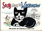 Socks Goes to Washington: The Diary of America's First Cat (1565660420) by O'Donoghue, Michael