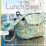 Lunch Bags!: 25 Handmade Sacks & Wraps to Sew Today (Design Collective)von &#34;C & T Publishing&#34;