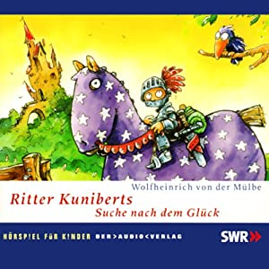 Ritter Kuniberts Suche nach dem Glück Hörspiel