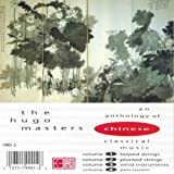The Hugo Masters: An Anthology of Chinese Classical Music ~ Hugo Masters