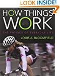How Things Work: The Physics of Every...