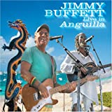 Live in Anguilla ~ Jimmy Buffett