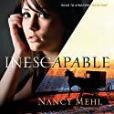Inescapable Audiobook by Nancy Mehl Narrated by Brooke Sanford Heldman