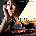 Inescapable (       UNABRIDGED) by Nancy Mehl Narrated by Brooke Sanford Heldman