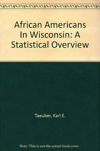 African Americans In Wisconsin: A Statistical Overview