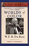 img - for The Black Flame Trilogy: Book Three, Worlds of Color (The Oxford W. E. B. Du Bois) book / textbook / text book
