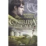 Contrebia Leucade: El último bastión celtíbero (Historica (pamies))