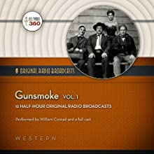 Gunsmoke, Vol. 1  by Hollywood 360, CBS Radio Narrated by William Conrad, uncredited, Parley Baer, Georgia Ellis, Howard McNear