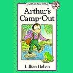 Arthur's Camp-Out   Lillian Hoban