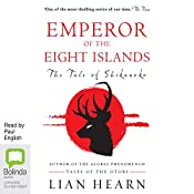 Emperor of the Eight Islands: The Tale of Shikanoko, Book 1 | Lian Hearn