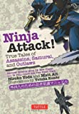 Ninja Attack!: True Tales of Assassins, Samurai, and Outlaws