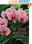 The Orchid Whisperer: Expert Secrets...