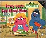Sesame Street: Betty Lou's Bad-mood Blues (Fantail) (0140903577) by Stevenson, Jocelyn
