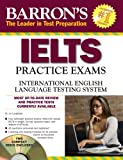 img - for Barron's IELTS Practice Exams with Audio CDs: International English Language Testing System book / textbook / text book