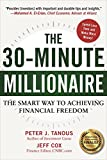 img - for The 30-Minute Millionaire: The Smart Way to Achieving Financial Freedom book / textbook / text book