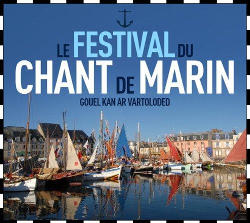 Le Festival Du Chant De Marin - Le Festival Du Chant De Marin