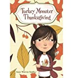 img - for [ [ [ Turkey Monster Thanksgiving[ TURKEY MONSTER THANKSGIVING ] By Smith, Anne Warren ( Author )Sep-01-2011 Paperback book / textbook / text book