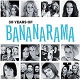 30 Years Of Bananarama (The Very Best Of)