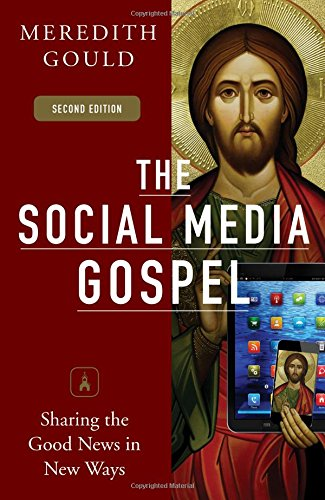The Social Media Gospel: Sharing the Good News in New Ways (Social Media Social Good compare prices)