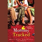 Mommy Tracked | [Whitney Gaskell]