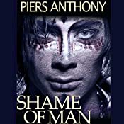 Shame of Man | Piers Anthony