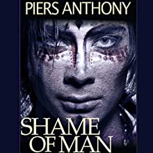Shame of Man (       UNABRIDGED) by Piers Anthony Narrated by Stephen Bel Davies