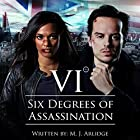 Six Degrees of Assassination: An Audible Drama Performance by M J Arlidge Narrated by Andrew Scott, Freema Agyeman, Hermione Norris, Clive Mantle, Clare Grogan, Geraldine Somerville, Julian Rhind-Tutt